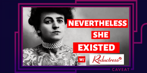 86355 image 300x150 - Nevertheless She Existed: Comedy