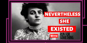 103733 image 300x150 - Nevertheless She Existed: She Ran for Your Rights