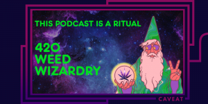 103924 image 300x150 - This Podcast is a Ritual: 4/20 Weed Wizardry