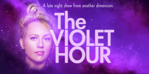 104915 image 300x150 - The Violet Hour: A Late Night Liveste From Another Dimension