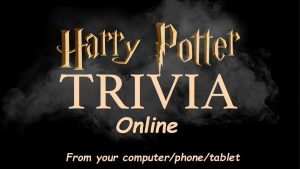 106940 image highres 490515231 300x169 - ONLINE Harry Potter Movies trivia! (LIVE-Virtually from ur computer)-Fundraiser