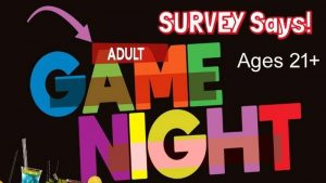 107054 image highres 490561281 300x169 - ADULT Game Night SURVEY Says! fundraiser (not suitable for kids)