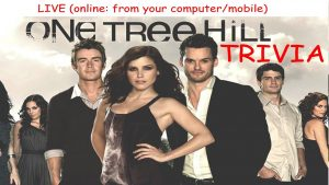 108839 image highres 491208626 300x169 - ONLINE LIVE- One Tree Hill Trivia fundraiser! (Virtually from your computer)