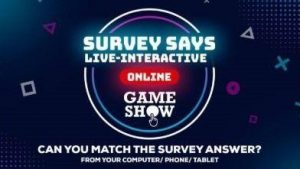 108999 image highres 491261771 300x169 - SURVEY Says! - LIVE online interactive Gameshow- Fundraiser