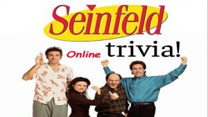 109723 image highres 491628969 300x169 - ONLINE LIVE- Seinfeld Trivia! (Virtually from your computer)