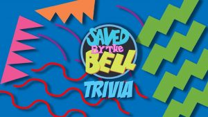 109725 image highres 491630217 300x169 - LIVE (online) Saved by The Bell! Trivia! Fundraiser