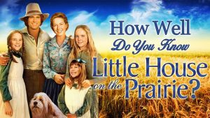 198000 image highres 493038008 300x169 - LIVE (online) Little House on the Prairie Trivia! Fundraiser