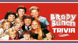 284371 image highres 494312639 300x169 - LIVE (online) Brady Bunch! Trivia! Fundraiser